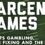 Larceny Games: Sports Gambling, Game Fixing and the FBI – an Interview with Brian Tuohy – Part Two