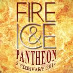 Fire & Ice Pantheon: The Hottest Ticket in Town