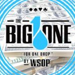 10-More Players Find the $1m Buy-In for BIG ONE for ONE DROP