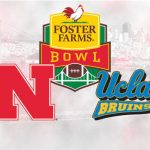 Foster Farms Bowl Preview – UCLA Bruins vs Nebraska Cornhuskers