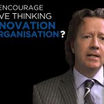 Shared Experience – How to encourage creative thinking and innnovation in an organisation?