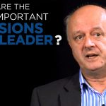 Shared Experience – What are the most important decisions as a leader?