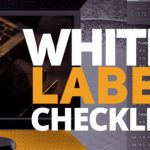 White Label Checklist