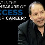 Shared Experience – What is the true measure of success on your career?