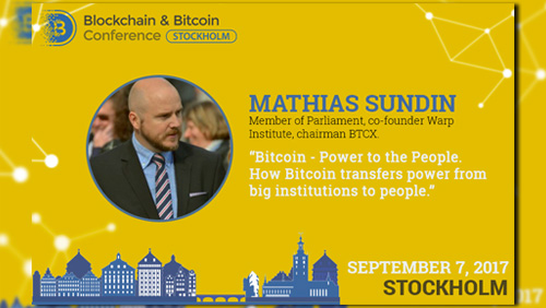 The main bitcoin advocate in Swedish Parliament Mathias Sundin to speak at Blockchain & Bitcoin Conference Stockholm