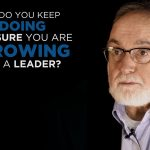 Shared Experience – What do you keep doing to ensure you are growing as a leaders?