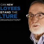 Shared Experience – How can new employees understand the culture of the organization?