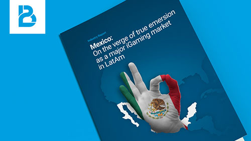 [INDUSTRY REPORT] MEXICO: ON THE VERGE OF TRUE EMERSION AS A MAJOR IGAMING MARKET IN LATIN AMERICA