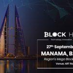 Block Hedge brings you MENA's mega blockchain event in Bahrain