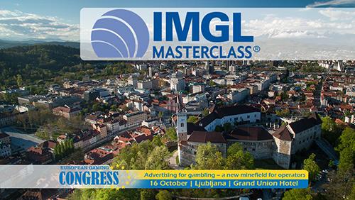 "EGC 2018 Ljubljana announces IMGL MasterClass -"" Advertising for gambling - a new minefield for operators"""
